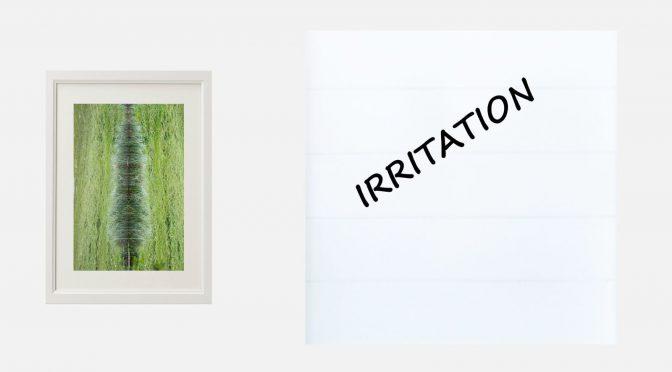 2016_07_04 Irritation 1